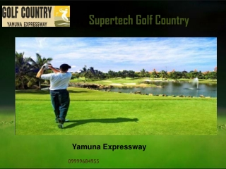 Supertech Villas Golf Country, Supertech Group Noida@9999684