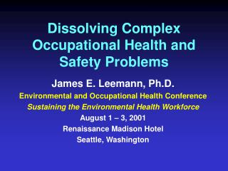 Dissolving Complex Occupational Health and Safety Problems