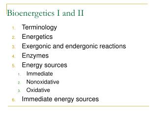 Bioenergetics I and II