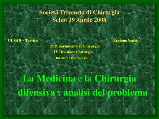 Società Triveneta di Chirurgia Schio 19 Aprile 2008