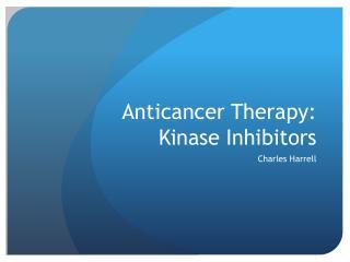 Anticancer Therapy: Kinase Inhibitors