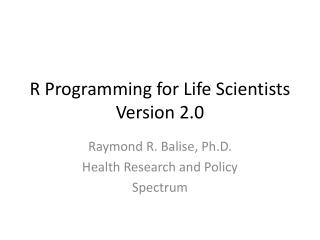 R Programming for Life Scientists Version 2.0
