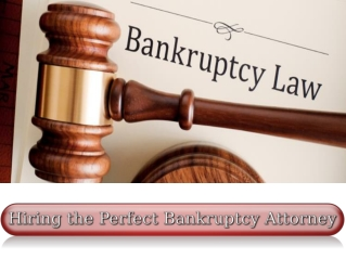Hiring the Perfect Bankruptcy Attorney