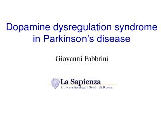 Dopamine dysregulation syndrome in Parkinson's disease