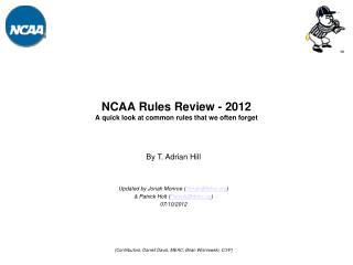 NCAA Rules Review - 2012 A quick look at common rules that we often forget