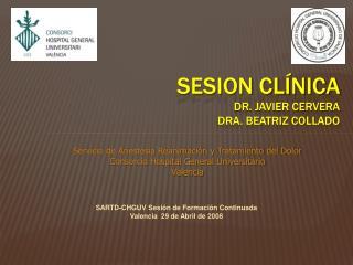 SESION CLÍNICA DR. JAVIER CERVERA DRA. BEATRIZ COLLADO