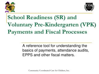 School Readiness (SR) and Voluntary Pre-Kindergarten (VPK) Payments and Fiscal Processes