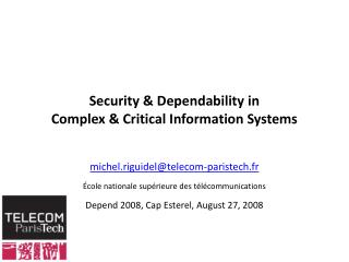 Security  Dependability in Complex  Critical Information Systems