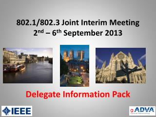 802.1/802.3 Joint Interim Meeting 2 nd – 6 th September 2013