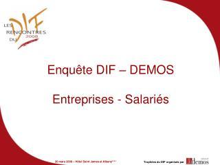 Enquête DIF – DEMOS Entreprises - Salariés