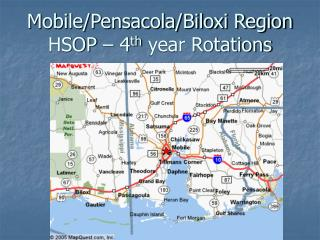 Mobile/Pensacola/Biloxi Region HSOP – 4 th year Rotations