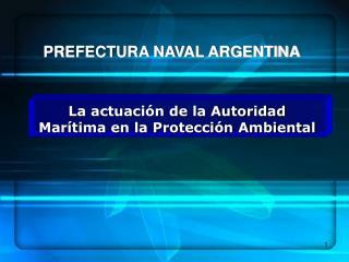 La actuación de la Autoridad Marítima en la Protección Ambiental