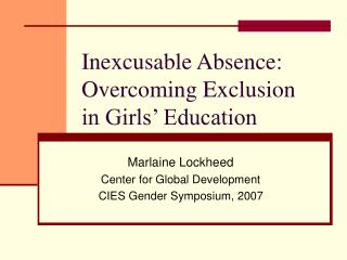 Inexcusable Absence: Overcoming Exclusion in Girls' Education