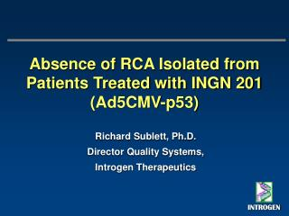 Absence of RCA Isolated from Patients Treated with INGN 201 (Ad5CMV-p53)