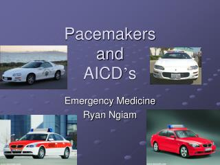 Pacemakers and AICD ' s