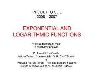 PROGETTO CLIL 2006 – 2007 EXPONENTIAL AND LOGARITHMIC FUNCTIONS