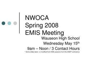 NWOCA Spring 2008 EMIS Meeting