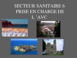 SECTEUR SANITAIRE 6 PRISE EN CHARGE DE L'AVC