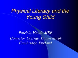 Physical Literacy and the  Young Child