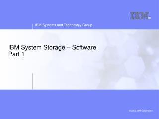 IBM System Storage – Software Part 1