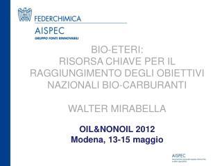 OIL&NONOIL 2012 Modena, 13-15 maggio