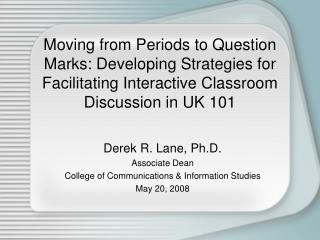 Moving from Periods to Question Marks: Developing Strategies for Facilitating Interactive Classroom Discussion in UK 101
