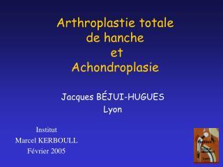 Arthroplastie totale de hanche et Achondroplasie