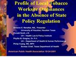 profile of local tobacco worksite ordinances  in the absence of state  policy regulation
