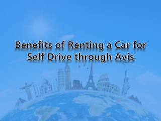Benefits of Renting a Car for Self Drive through Avis