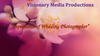 Importance of Wedding Photographer