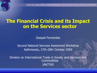 The Financial Crisis and its Impact on the Services sector Deepali Fernandes Second National Services Assesment Workshop