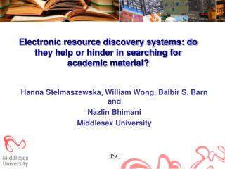 Electronic resource discovery systems: do they help or hinder in searching for academic material