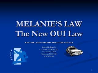 MELANIE'S LAW The New OUI Law