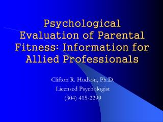 Psychological Evaluation of Parental Fitness: Information for Allied Professionals