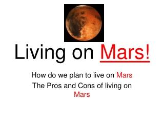 Living on Mars!