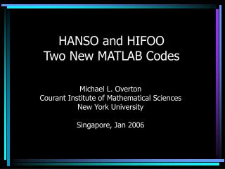 HANSO and HIFOO Two New MATLAB Codes