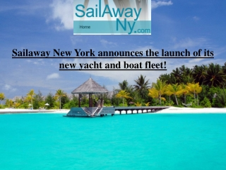 Sailaway New York announces the launch of its new yacht and