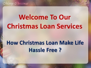How Christmas Loan make life hassle free