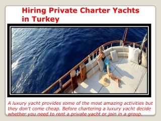 Hiring private chartes yacht in turkey