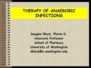 THERAPY OF ANAEROBIC INFECTIONS