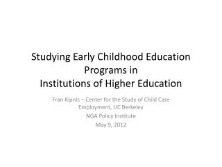 Studying Early Childhood Education Programs in  Institutions of Higher Education