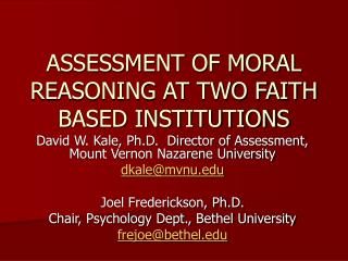 ASSESSMENT OF MORAL REASONING AT TWO FAITH BASED INSTITUTIONS