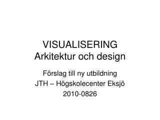 VISUALISERING Arkitektur och design