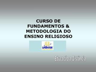 CURSO DE  FUNDAMENTOS &  METODOLOGIA DO ENSINO RELIGIOSO