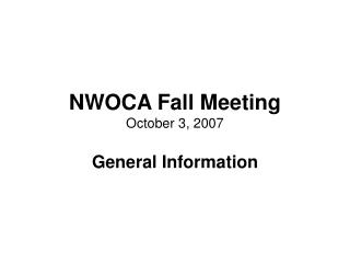 NWOCA Fall Meeting October 3, 2007