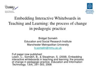 Embedding Interactive Whiteboards in Teaching and Learning: the process of change in pedagogic practice