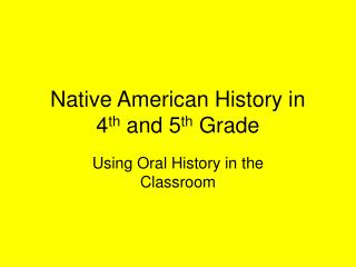 Native American History in  4 th  and 5 th  Grade