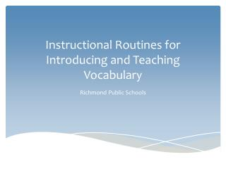 Instructional Routines for Introducing and Teaching Vocabulary