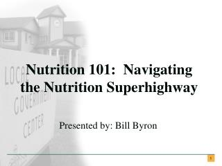 Nutrition 101:  Navigating the Nutrition Superhighway
