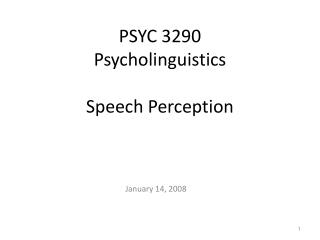 PSYC 3290 Psycholinguistics Speech Perception